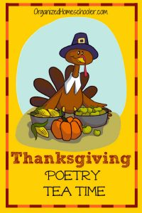 Thanksgiving poetry tea time is a fun way to get celebrate Thanksgiving! This Thanksgiving activity has been a favorite among our family for years. It is a great holiday idea for a homeschool or classroom party. Kids love it because it is fun and includes delicious treats. Adults love it because it is educational.