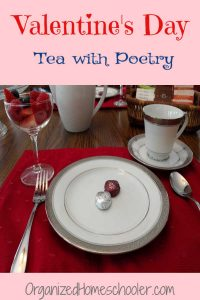 A Valentine's Day tea with poetry is a sweet way to celebrate Valentine's Day with your homeschool students or co-op.