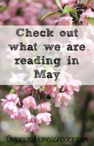 Check out what we are reading in our May book basket!