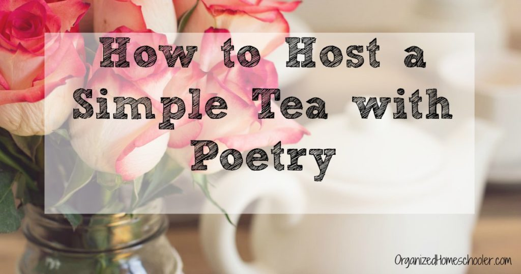 Hosting a simple tea with poetry is incredibly easy with these tips.