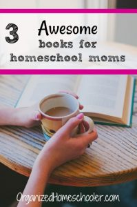 These homeschool books for moms will help refresh your spirit and organize your day.