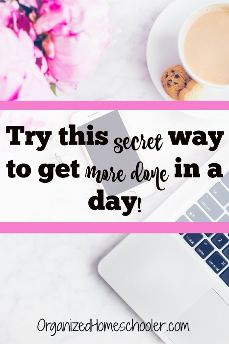 How to get more done in a day! Homeschool moms are busy people. Try this tip to be more productive. #homeschoolmom #productive