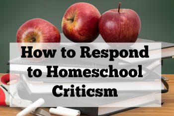 Tired of constant questioning? Find out how to respond to homeschool criticism! #homeschool #homeschoolparent #homeschoolmom #homeschooldefense