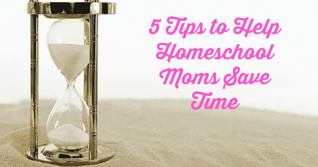 These tips offer practical solutions to help homeschool moms save time. #homeschoolmom #savetime