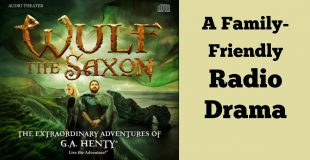 Wulf the Saxon: A Family-Friendly Radio Drama