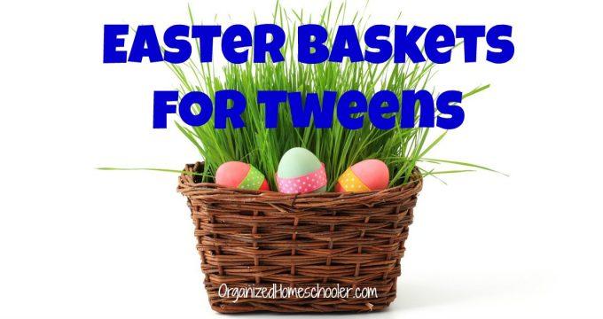 Easter Baskets for Tweens