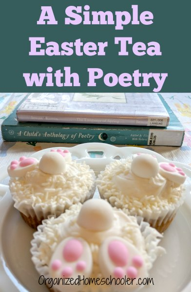An Easter tea with poetry is a great way to celebrate Easter with children.