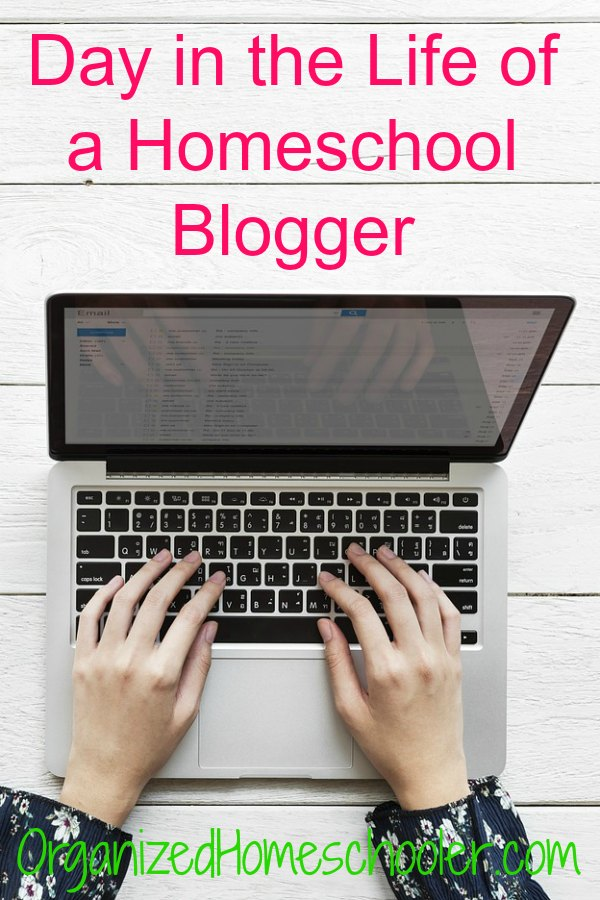 See a typical day in the life of a homeschool blogger. #homeschool #blogger