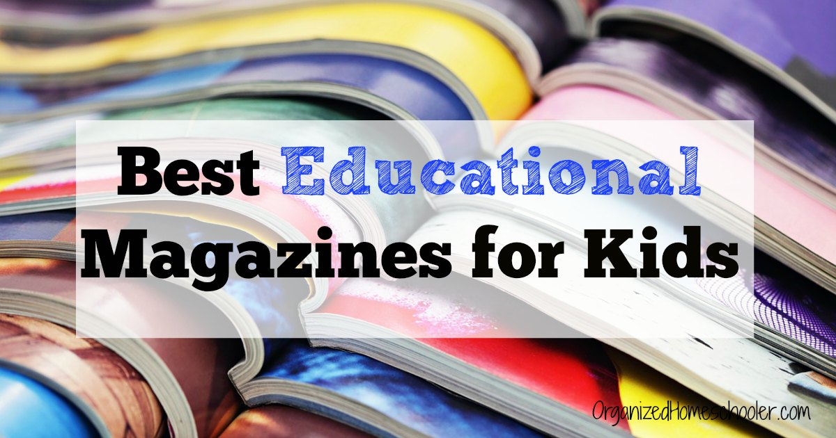 These are the best educational magazines for kids and tweens. These kids magazine subscriptions are entertaining as well as educational. Magazine subscriptions make great gifts.