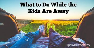 What to Do When the Kids Are Away