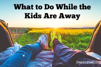 Ever wonder what to do while the kids are away? Here are solid practical suggestions that will help you maximize your time while your kids are visiting grandparents. #family #mom
