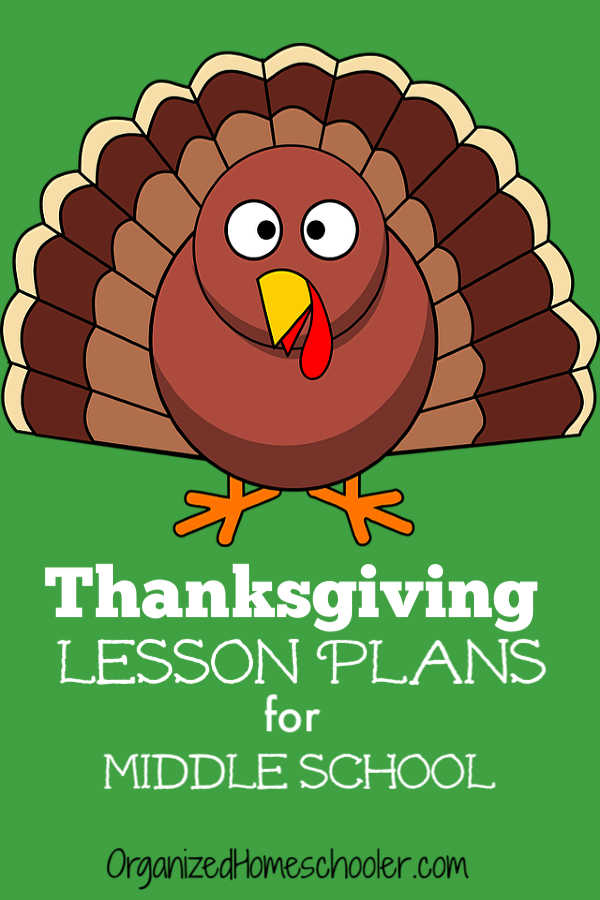 These Thanksgiving lesson plans are perfect for homeschool students. There are Thanksgiving activities for middle school students to cover all of the core subjects - language arts, math, science, and history. CLICK to get great educational Thanksgiving lesson ideas!These Thanksgiving lesson plans are perfect for middle school homeschool students. There are Thanksgiving activities to cover all of the core subjects - language arts, math, science, and history. CLICK to get great educational Thanksgiving lesson ideas!