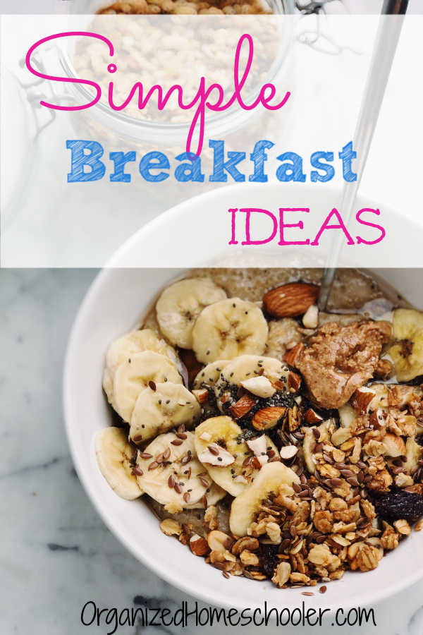 Check out these simple breakfast ideas that are perfect for homeschool families. These quick breakfasts are perfect for busy school days.