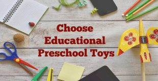 How to Choose Educational Preschool Toys