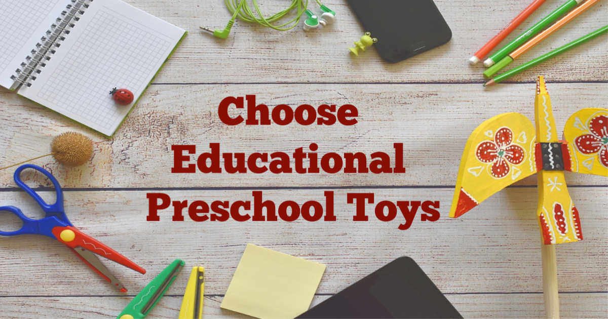 choose educational preschool toys written next to toys