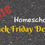2018 Homeschool Black Friday Deals
