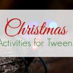 Christmas Activities for Tweens