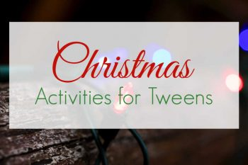 Christmas Activities for Tweens