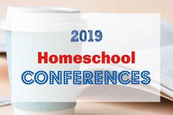 2019 Homeschool Conferences Around the United States