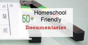 50+ Homeschool Friendly Documentaries