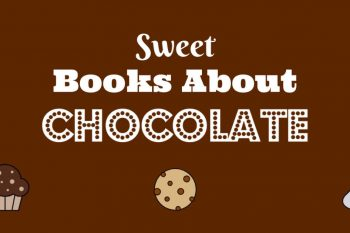 Sweet Books About Chocolate
