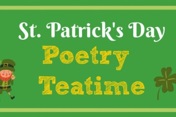 St. Patrick's Day Poetry Teatime