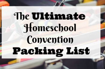 The Ultimate Homeschool Convention Packing List