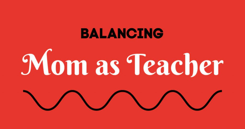 balancing mom as teacher written in black ink on red background