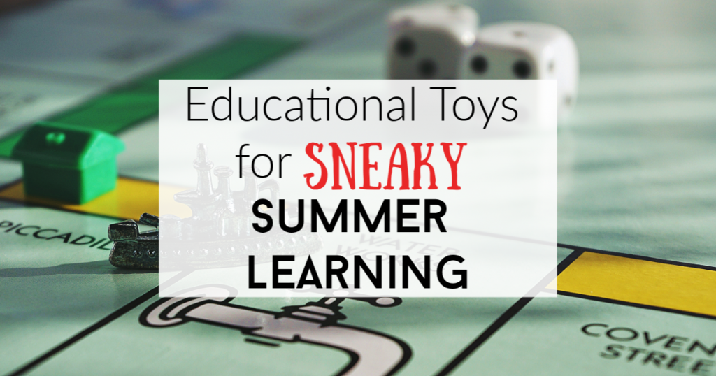 Educational toys for summer written on top of a Monopoly board game