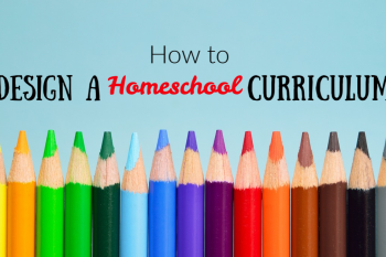 design a homeschool curriculum written above colored pencils