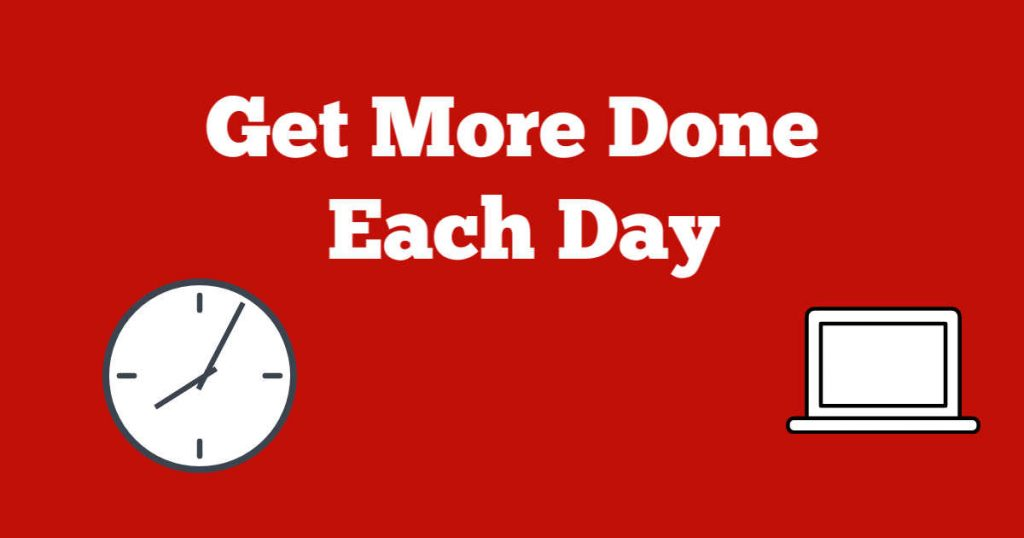 Get more done each day written above a clock and a computer