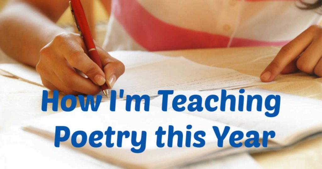 How I'm Teaching Poetry this Year written underneath a girl sitting at a desk and writing with a pen