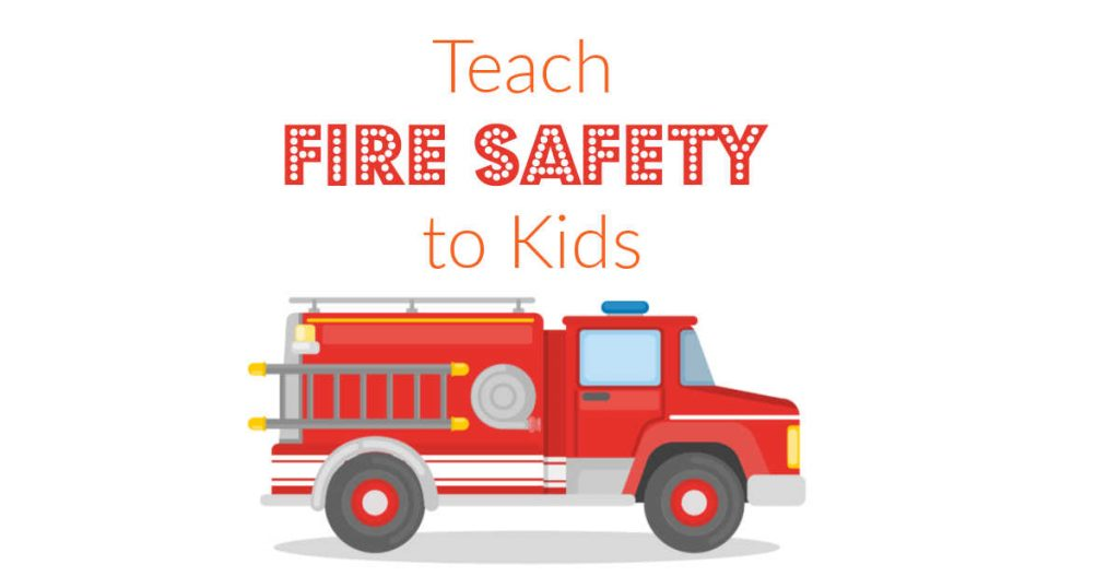 Teach Fire Safety to Kids